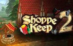 Shoppe Keep 2 — Business and Agriculture RPG Simulation