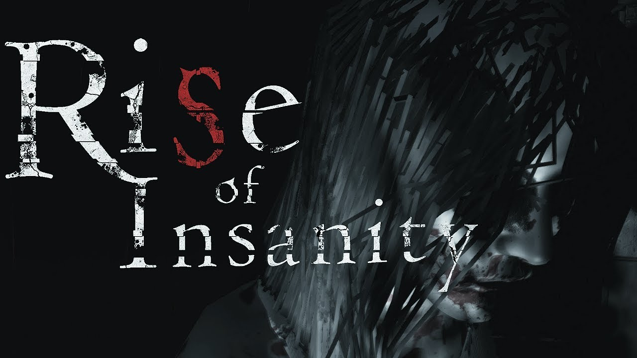 скачать Rise of Insanity